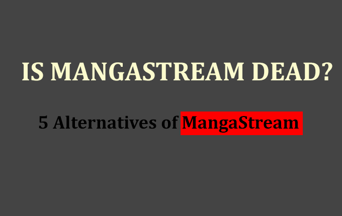 Is MangaStream No More? 5 Alternatives To Read Manga Again