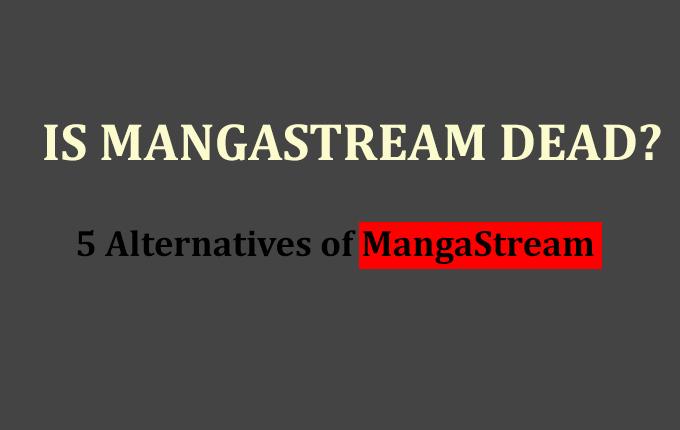 Is MangaStream No More? 5 Alternatives To Read Manga Again